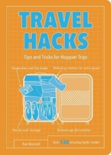Travel Hacks : Tips and Tricks for Happier Trips, Paperback Book