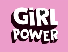 Girl Power Quotes Girl Power  Kickass Quotes From Awesome Women  9781786853516