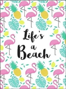 Life's a Beach : Tropical Quotes to Brighten Your Day, Hardback Book