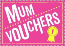 Mum Vouchers : The Perfect Gift to Treat Your Mum, Paperback / softback Book