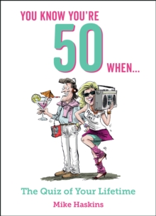 You Know You're 50 When... : The Quiz of Your Lifetime, Hardback Book