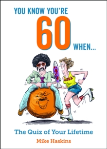 You Know You're 60 When... : The Quiz of Your Lifetime, Hardback Book