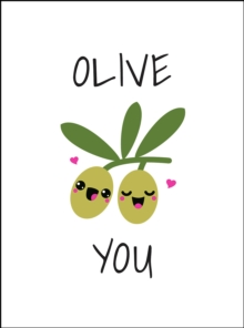 Olive You : Punderful Ways to Say 'I Love You', Hardback Book