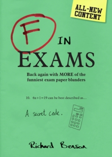 F in Exams : Back Again with More of the Funniest Exam Paper Blunders, Paperback / softback Book