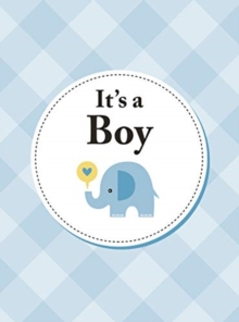 It's a Boy : The Perfect Gift for Parents of a Newborn Baby Son, Hardback Book