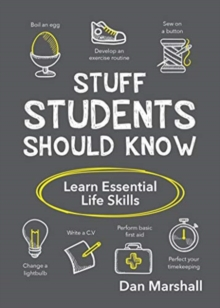 Stuff Students Should Know : Learn Essential Life Skills, Paperback / softback Book