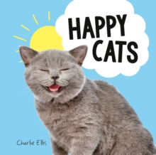 Happy Cats : Photos of Felines Feeling Fab, PDF eBook