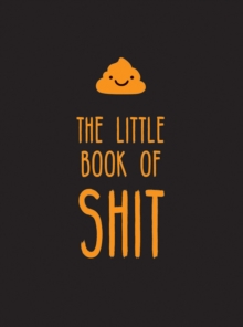 The Little Book of Shit : A Celebration of Everybody's Favourite Expletive, PDF eBook