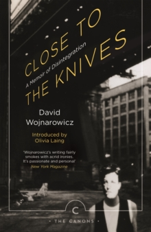 Close to the Knives : A Memoir of Disintegration, Paperback / softback Book