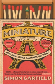 In Miniature : How Small Things Illuminate The World, EPUB eBook