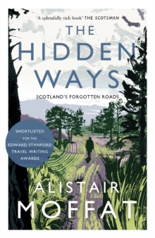 The Hidden Ways : Scotland's Forgotten Roads, Paperback / softback Book
