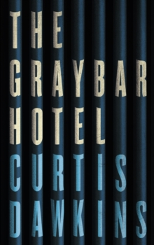 The Graybar Hotel, Hardback Book