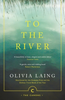 To the River : A Journey Beneath the Surface, Paperback / softback Book