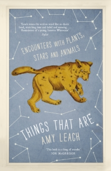 Things That Are : Encounters with Plants, Stars and Animals, Paperback Book