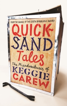 Quicksand Tales : The Misadventures of Keggie Carew, Hardback Book