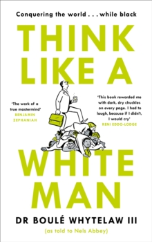 Think Like a White Man : Conquering the World . . . While Black, Hardback Book
