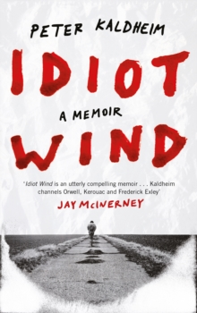 Idiot Wind : A Memoir, Hardback Book