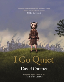 I Go Quiet, Hardback Book