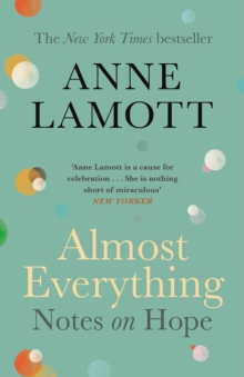 Almost Everything : Notes on Hope, Paperback / softback Book
