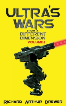 Ultra's Wars From a Different Dimension: Volume One, Hardback Book