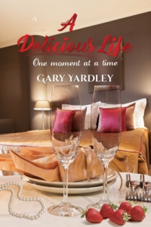 A Delicious Life: : One Moment at a Time, Paperback Book