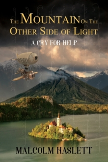 The Mountain on the Other Side of Light: : A Cry for Help, Paperback Book