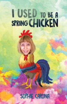 I Used to be a Spring Chicken, Paperback / softback Book
