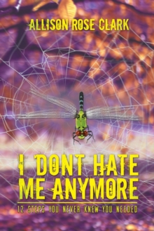 I Don't Hate Me Any More, Paperback Book