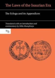 The Laws of the Isaurian Era : The Ecloga and its Appendices, Hardback Book