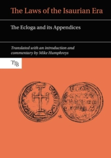 The Laws of the Isaurian Era : The Ecloga and its Appendices, Paperback Book
