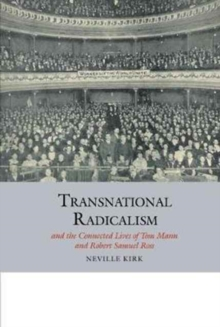 Transnational Radicalism and the Connected Lives of Tom Mann and Robert Samuel Ross, Hardback Book