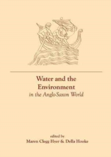 Water and the Environment in the Anglo-Saxon World, Hardback Book