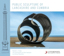 Public Sculpture of Lancashire and Cumbria, Hardback Book