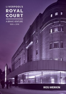 Liverpool's Royal Court Theatre : `A Brave Venture', Paperback / softback Book