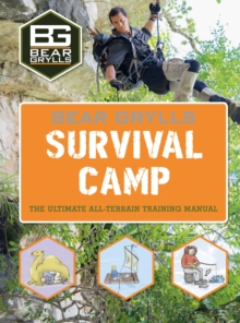 Bear Grylls World Adventure Survival Camp, Paperback Book