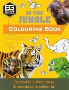 Bear Grylls Colouring Books: In the Jungle, Paperback / softback Book