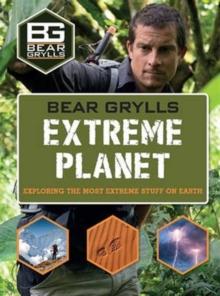 Bear Grylls Extreme Planet, Hardback Book