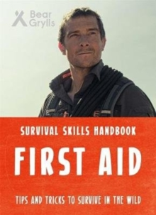 Bear Grylls Survival Skills: First Aid, Paperback Book