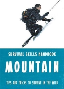 Bear Grylls Survival Skills: Mountains, Paperback / softback Book