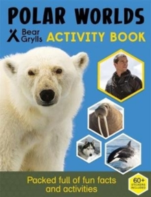 Bear Grylls Survival Skills: Polar, Paperback Book