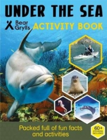 Bear Grylls Sticker Activity: Under the Sea, Paperback / softback Book