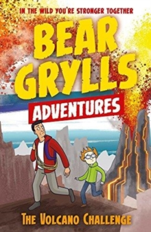 A Bear Grylls Adventure 7: The Volcano Challenge, Paperback Book