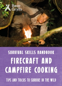 Bear Grylls Survival Skills: Firecraft & Campfire Cooking, Paperback / softback Book