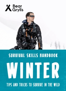 Bear Grylls Survival Skills: Winter, Paperback / softback Book