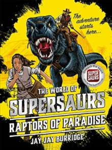 Supersaurs 1: Raptors of Paradise, Paperback Book