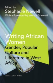Writing African Women : Gender, Popular Culture and Literature in West Africa, Paperback Book