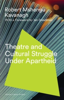 Theatre and Cultural Struggle Under Apartheid, Hardback Book