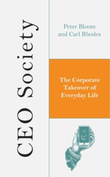 CEO Society : The Corporate Takeover of Everyday Life, EPUB eBook