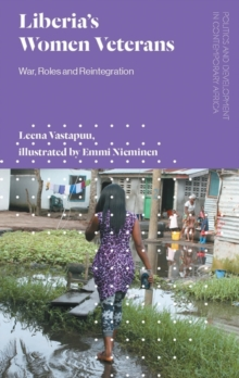 Liberia's Women Veterans : War, Roles and Reintegration, Hardback Book
