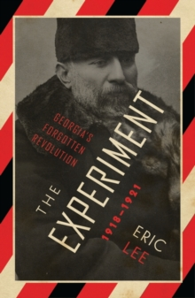 The Experiment : Georgia's Forgotten Revolution 1918-1921, Paperback / softback Book